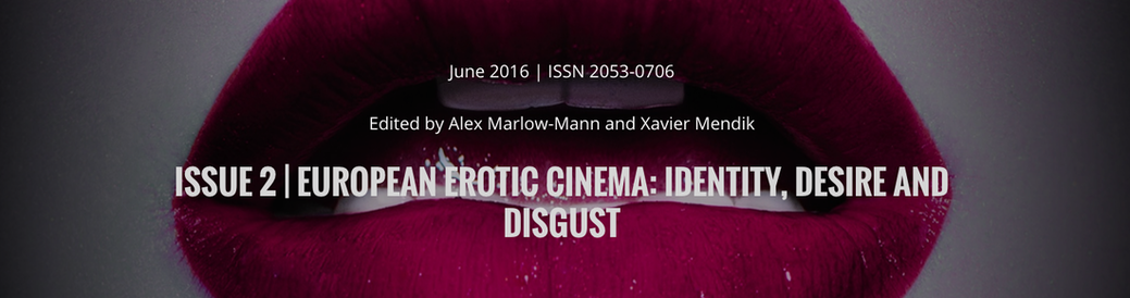 ISSUE 2 | EUROPEAN EROTIC CINEMA: IDENTITY, DESIRE AND DISGUST